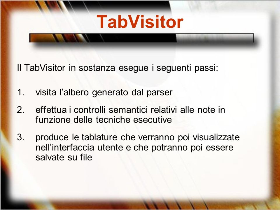 TabVisitor Il TabVisitor in sostanza esegue i seguenti passi: