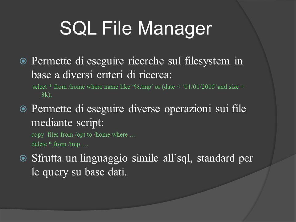 SQL File Manager Permette di eseguire ricerche sul filesystem in base a diversi criteri di ricerca: