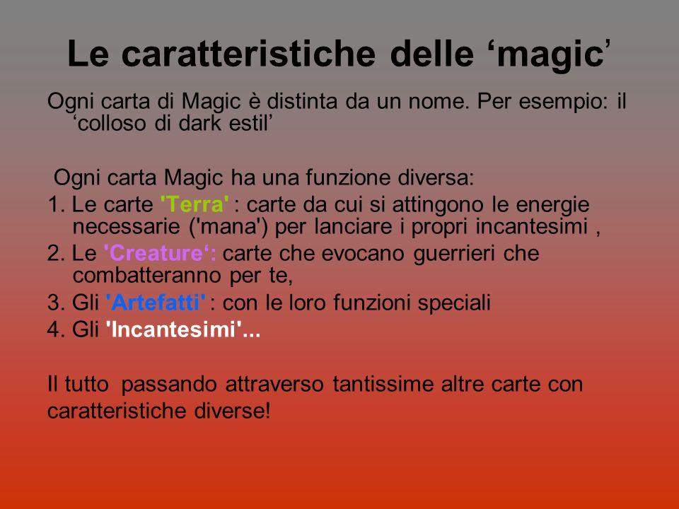 Le caratteristiche delle 'magic'