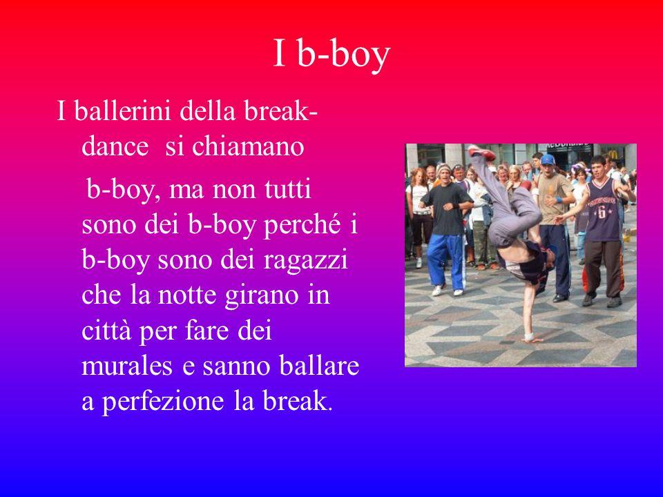 I b-boy I ballerini della break-dance si chiamano