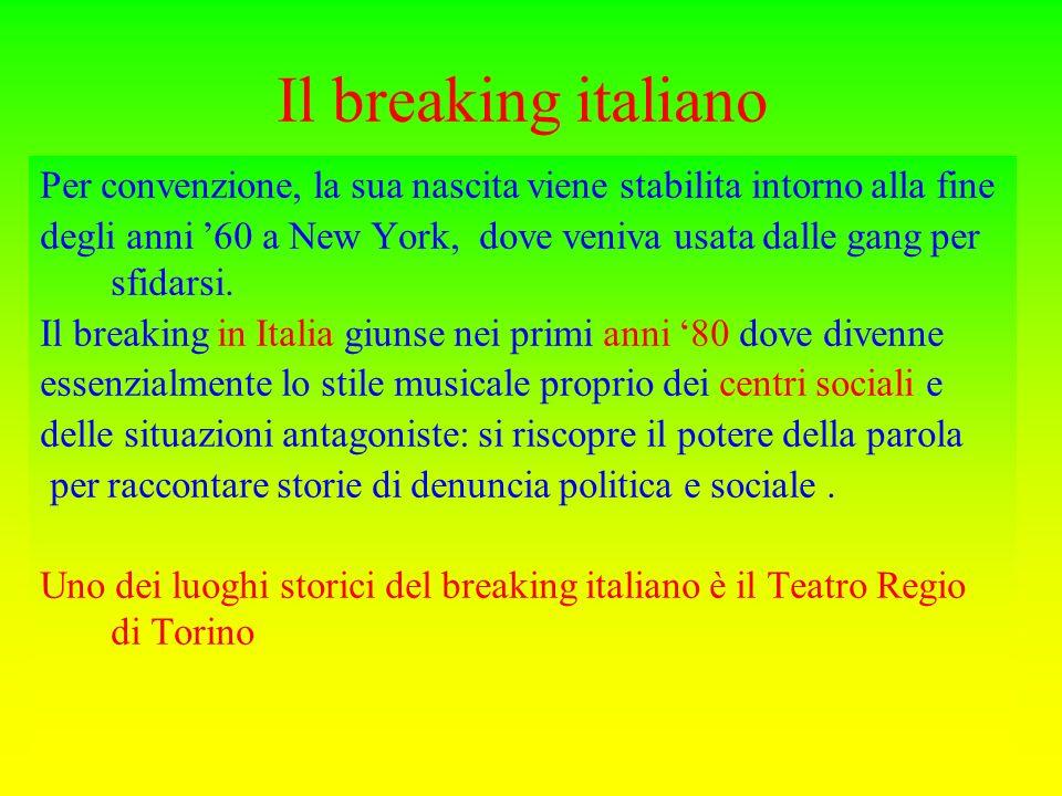 Il breaking italiano Per convenzione, la sua nascita viene stabilita intorno alla fine.