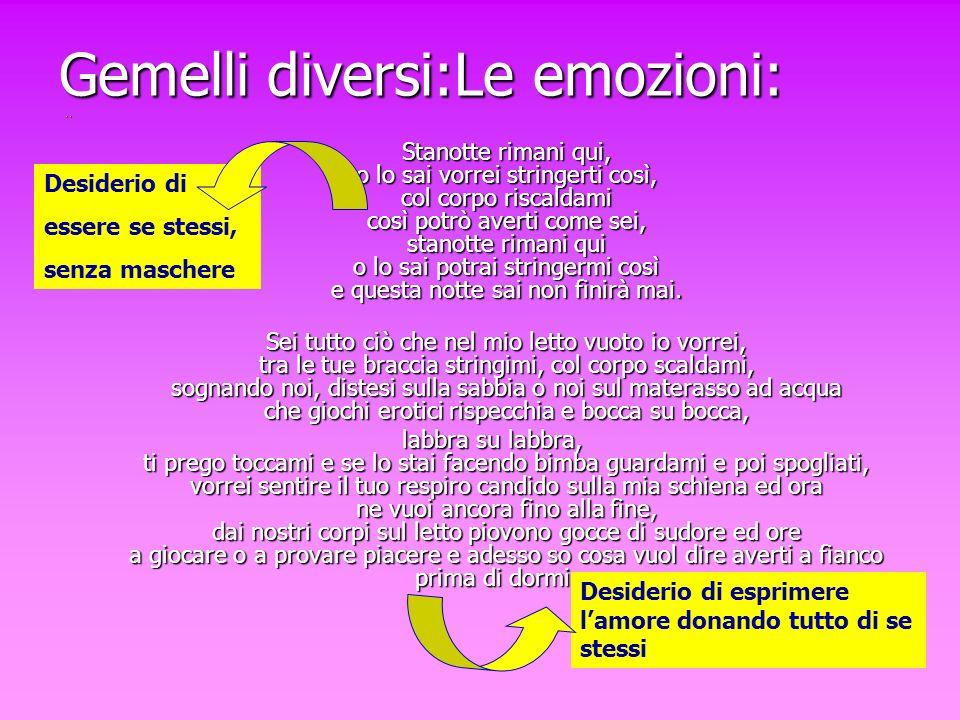 Gemelli diversi:Le emozioni:
