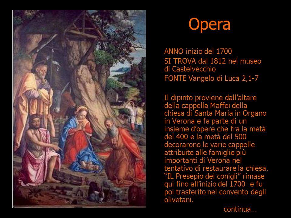 Opera ANNO inizio del 1700. SI TROVA dal 1812 nel museo di Castelvecchio. FONTE Vangelo di Luca 2,1-7.