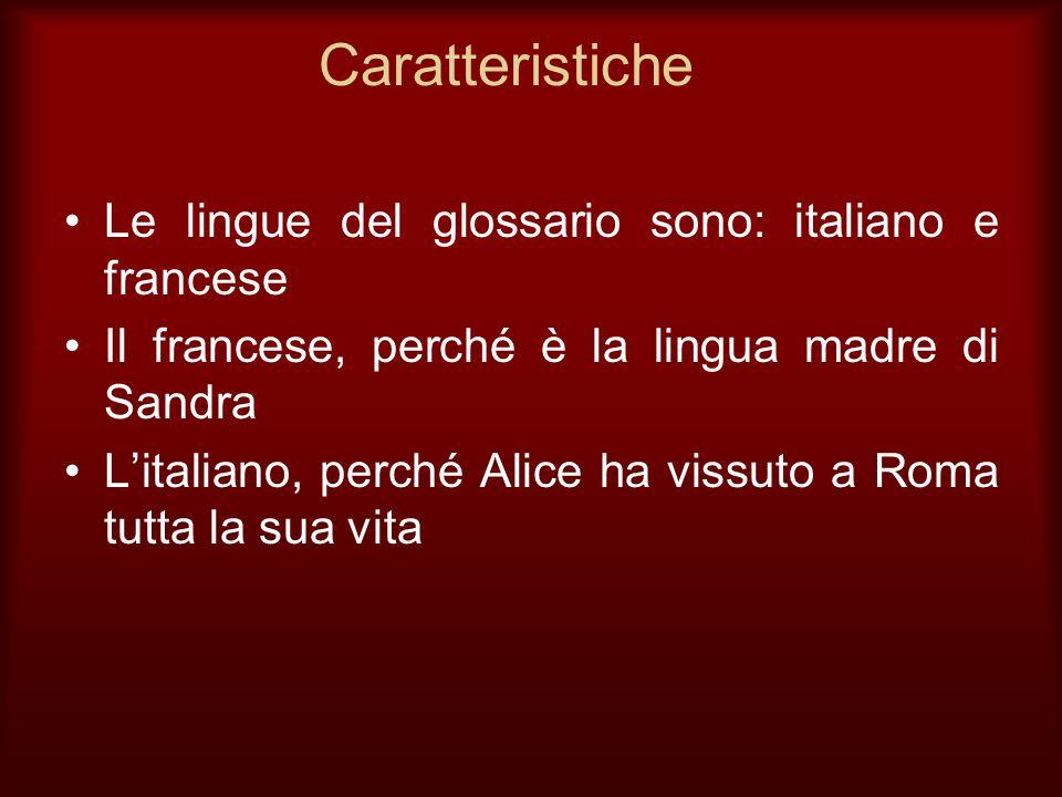 Caratteristiche Le lingue del glossario sono: italiano e francese