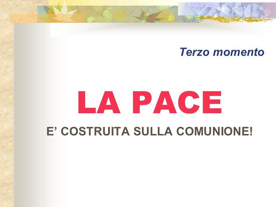 E' COSTRUITA SULLA COMUNIONE!