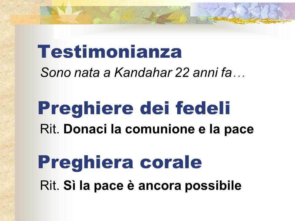 Testimonianza Preghiere dei fedeli Preghiera corale