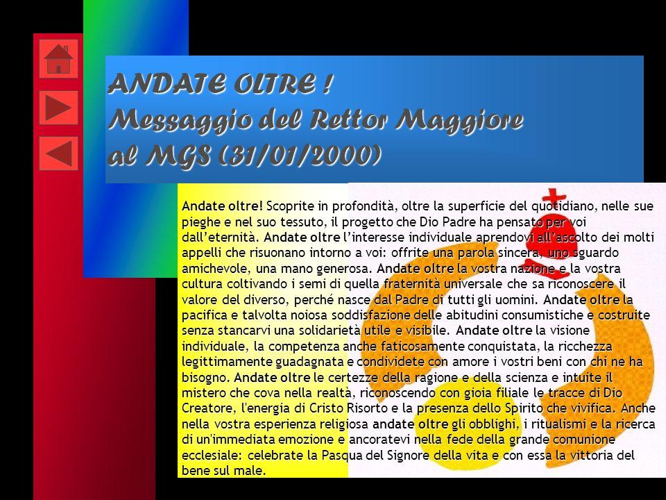 ANDATE OLTRE ! Messaggio del Rettor Maggiore al MGS (31/01/2000)