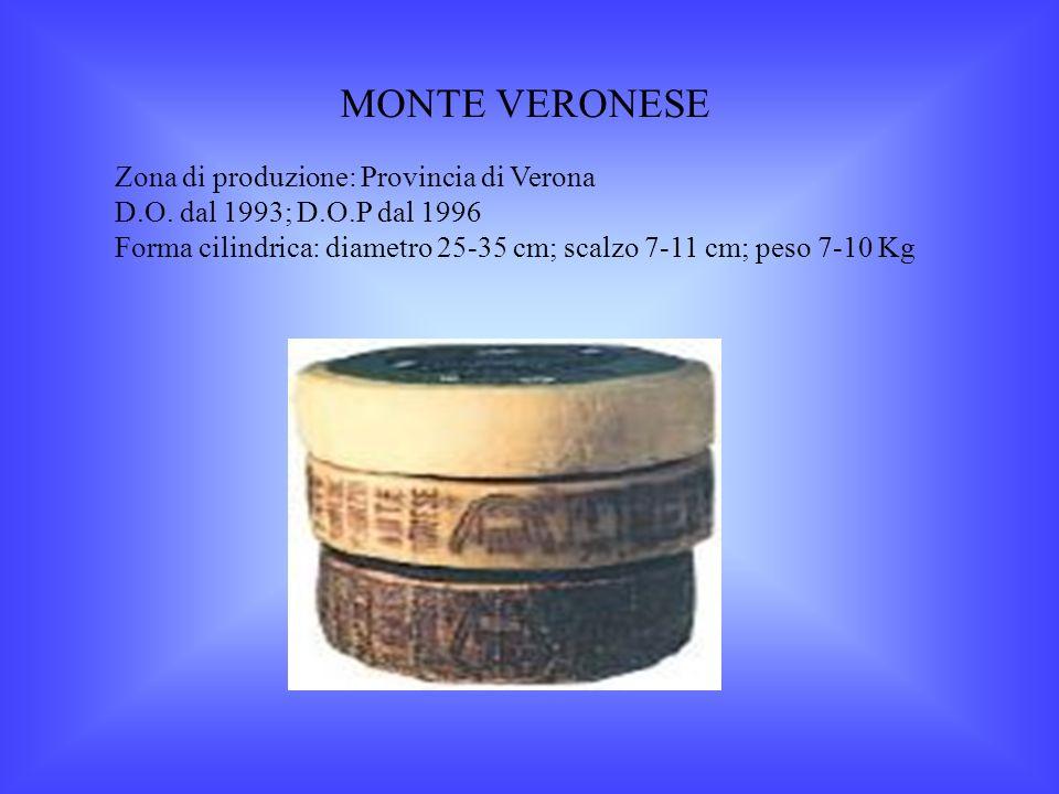 MONTE VERONESE Zona di produzione: Provincia di Verona