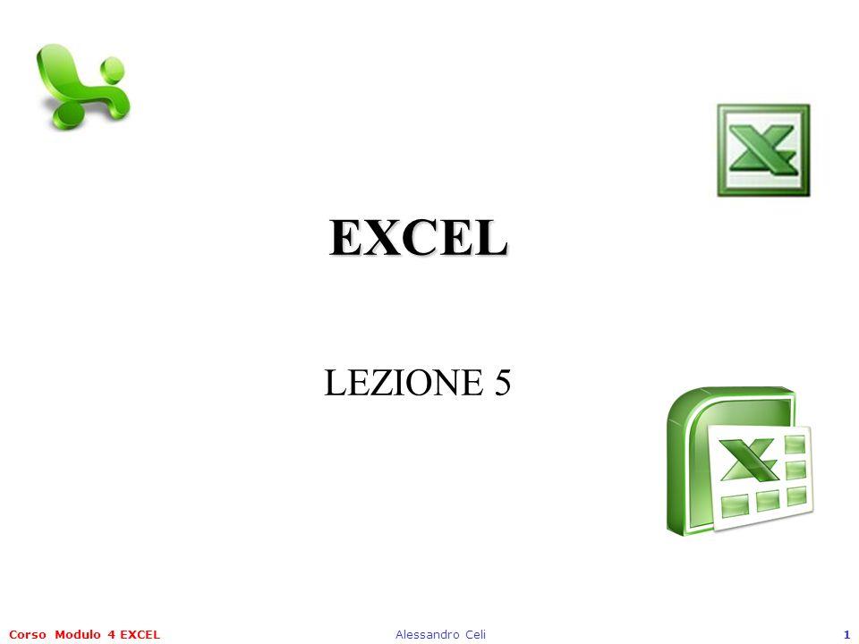 EXCEL LEZIONE 5 Corso Modulo 4 EXCEL Alessandro Celi