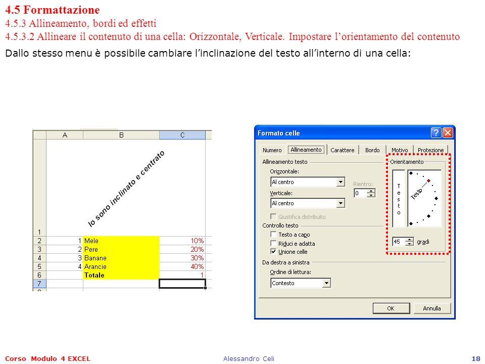 4. 5 Formattazione 4. 5. 3 Allineamento, bordi ed effetti 4. 5. 3
