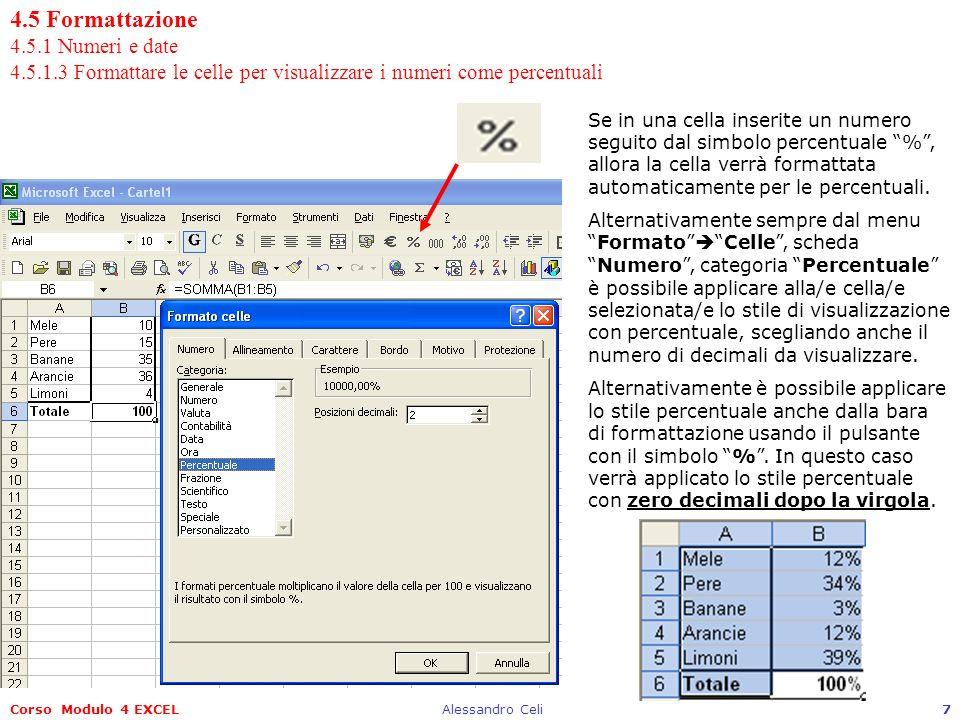 4. 5 Formattazione 4. 5. 1 Numeri e date 4. 5. 1