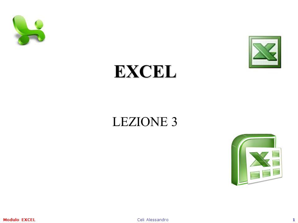 EXCEL LEZIONE 3 Modulo EXCEL Celi Alessandro