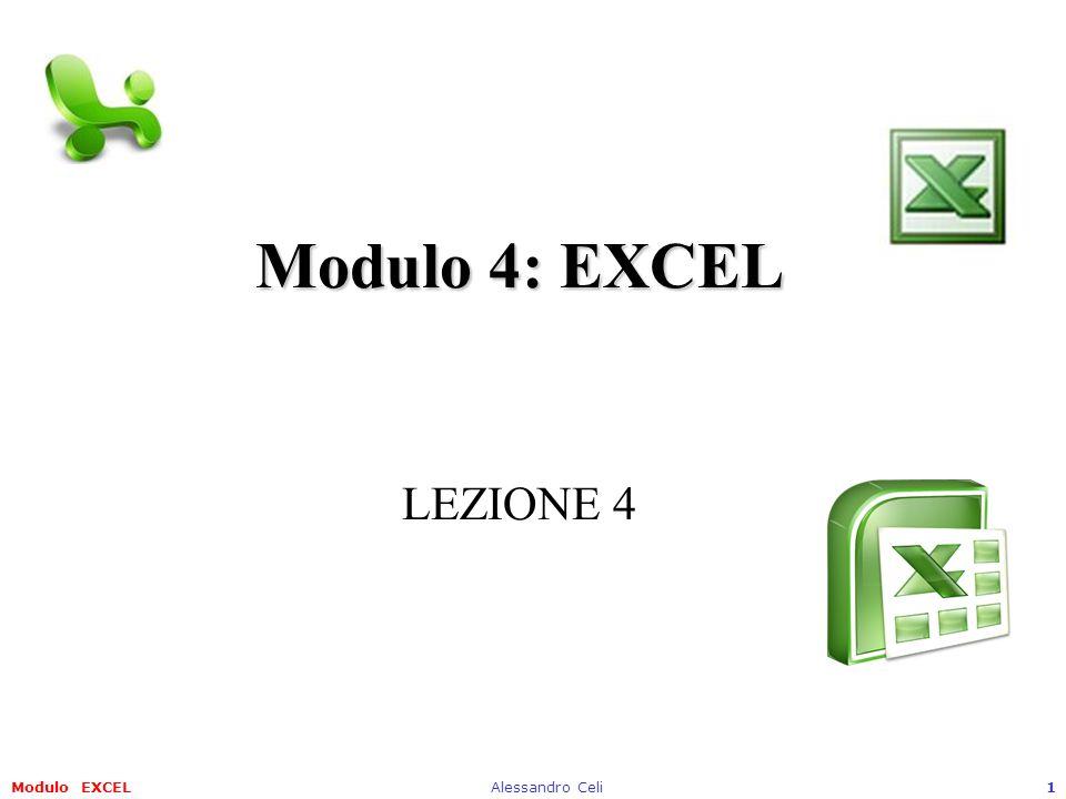 Modulo 4: EXCEL LEZIONE 4 Modulo EXCEL Alessandro Celi