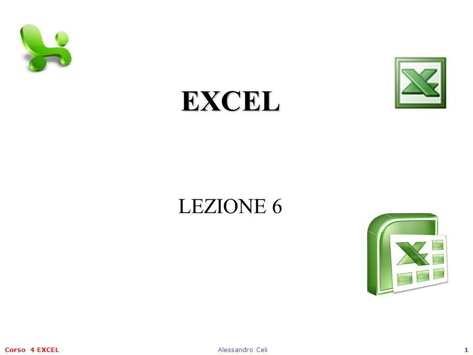 EXCEL LEZIONE 6 Corso 4 EXCEL Alessandro Celi