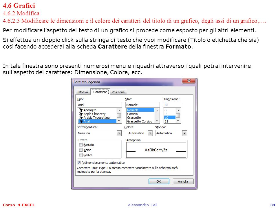 4.6 Grafici 4.6.2 Modifica 4.6.2.5 Modificare le dimensioni e il colore dei caratteri del titolo di un grafico, degli assi di un grafico,….