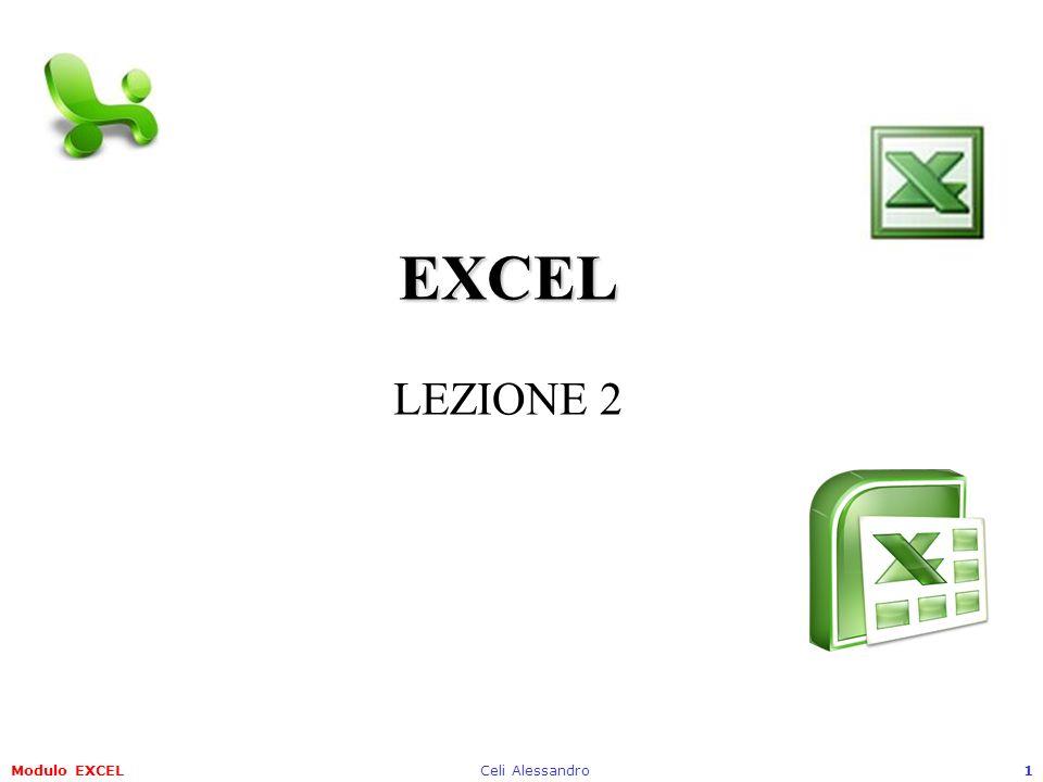 EXCEL LEZIONE 2 Modulo EXCEL Celi Alessandro