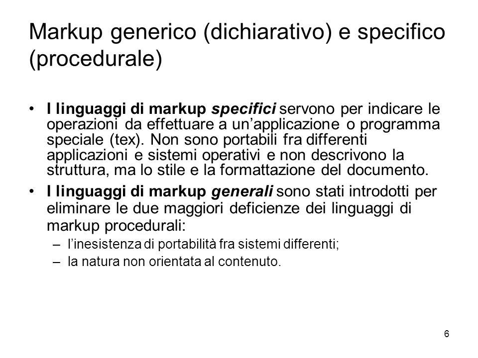 Markup generico (dichiarativo) e specifico (procedurale)