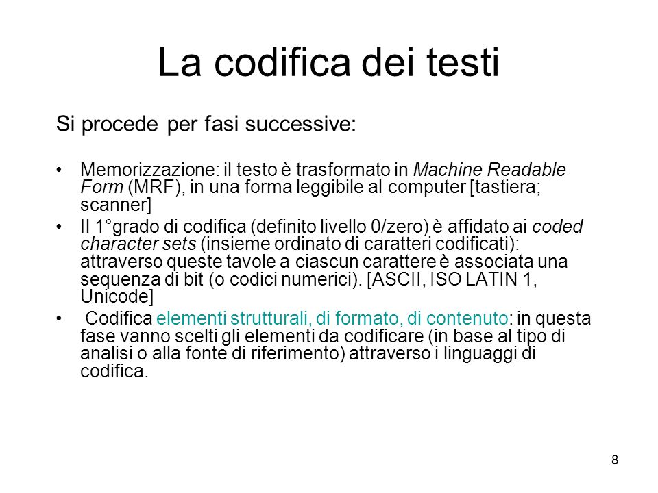 La codifica dei testi Si procede per fasi successive: