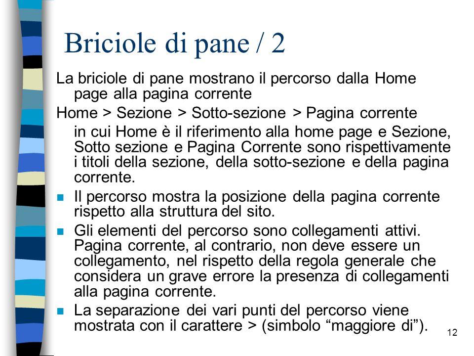 Briciole di pane / 2 La briciole di pane mostrano il percorso dalla Home page alla pagina corrente.