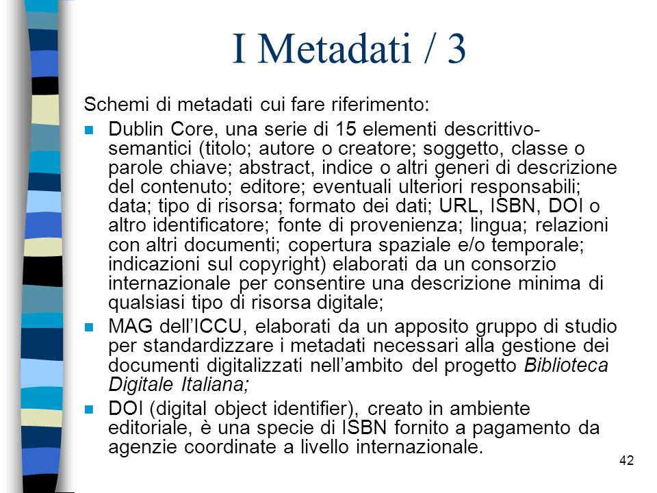 I Metadati / 3 Schemi di metadati cui fare riferimento: