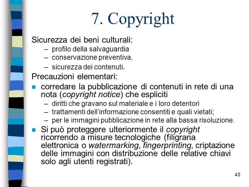7. Copyright Sicurezza dei beni culturali: Precauzioni elementari:
