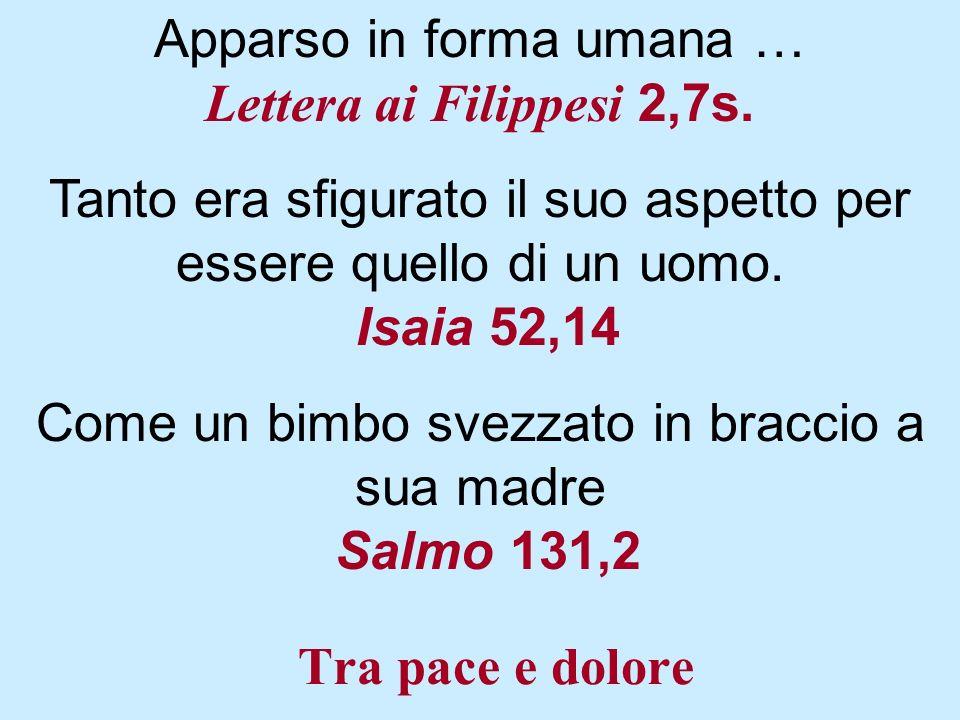 Apparso in forma umana … Lettera ai Filippesi 2,7s.