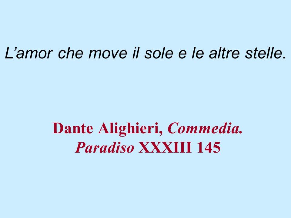 Dante Alighieri, Commedia. Paradiso XXXIII 145