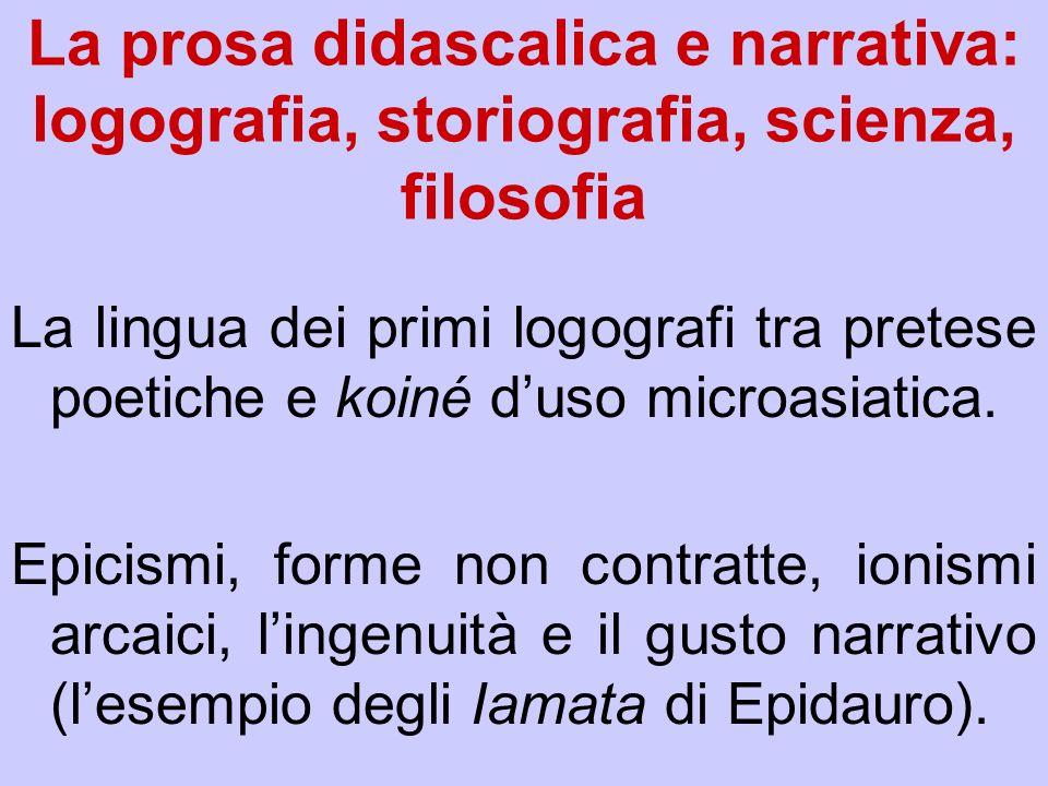 La prosa didascalica e narrativa: logografia, storiografia, scienza, filosofia