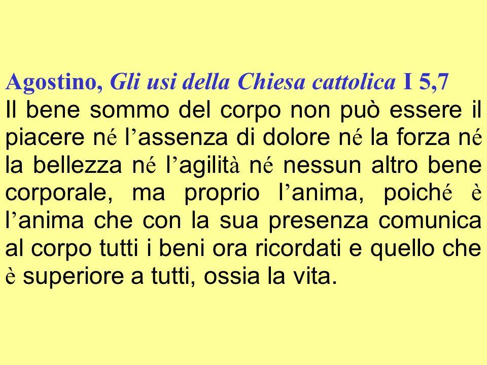 Agostino, Gli usi della Chiesa cattolica I 5,7