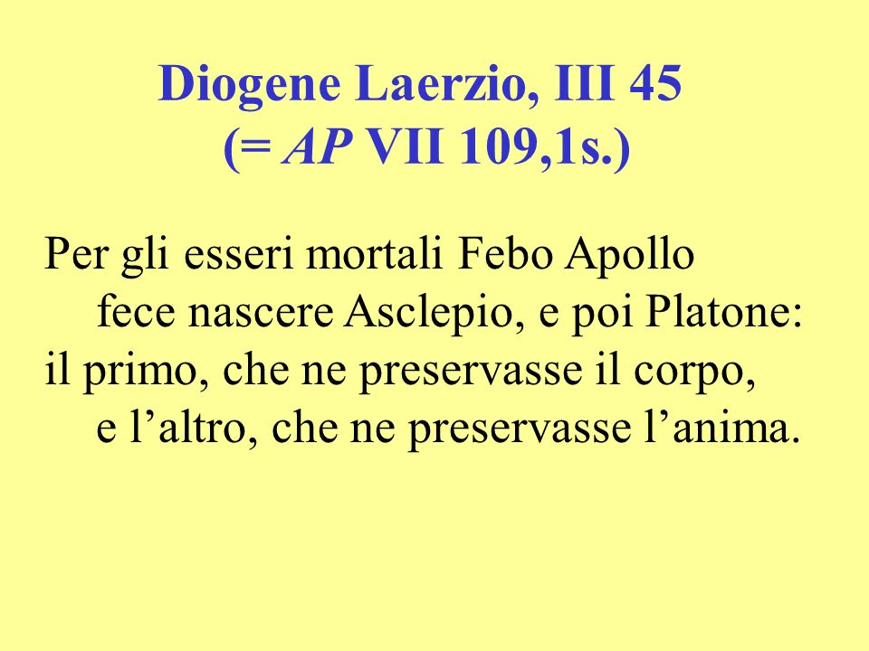 Diogene Laerzio, III 45 (= AP VII 109,1s.)