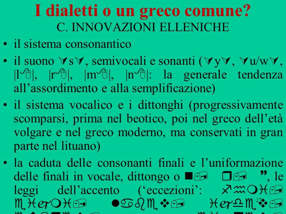 I dialetti o un greco comune