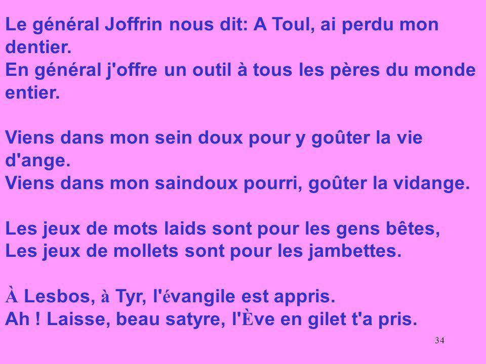 Le général Joffrin nous dit: A Toul, ai perdu mon dentier