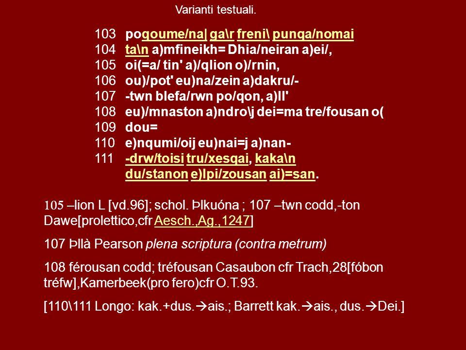 oi(=a/ tin a)/qlion o)/rnin, ou)/pot eu)na/zein a)dakru/-