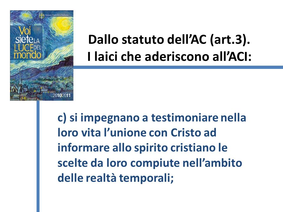 Dallo statuto dell'AC (art.3). I laici che aderiscono all'ACI:
