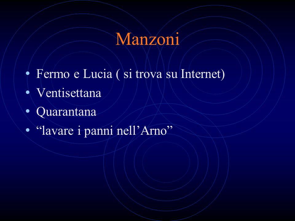 Manzoni Fermo e Lucia ( si trova su Internet) Ventisettana Quarantana