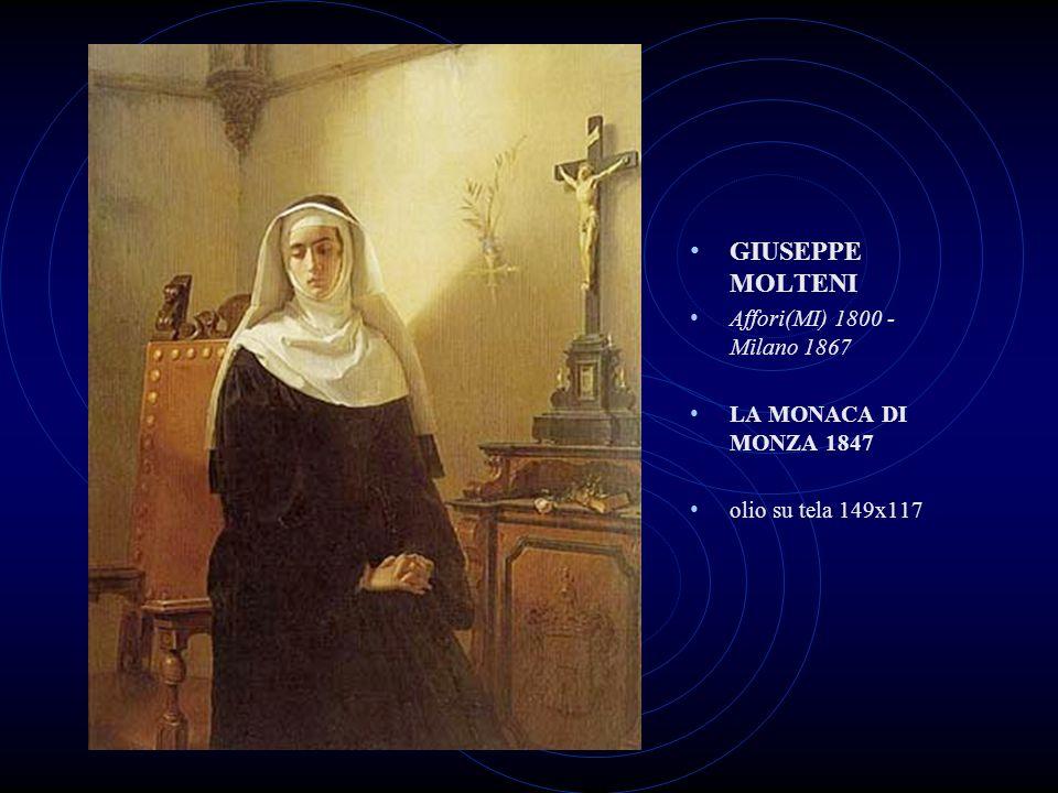 GIUSEPPE MOLTENI Affori(MI) 1800 - Milano 1867 LA MONACA DI MONZA 1847