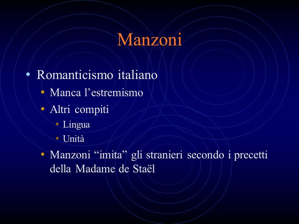 Manzoni Romanticismo italiano Manca l'estremismo Altri compiti