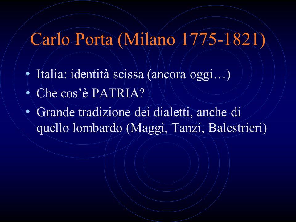 Carlo Porta (Milano 1775-1821) Italia: identità scissa (ancora oggi…)
