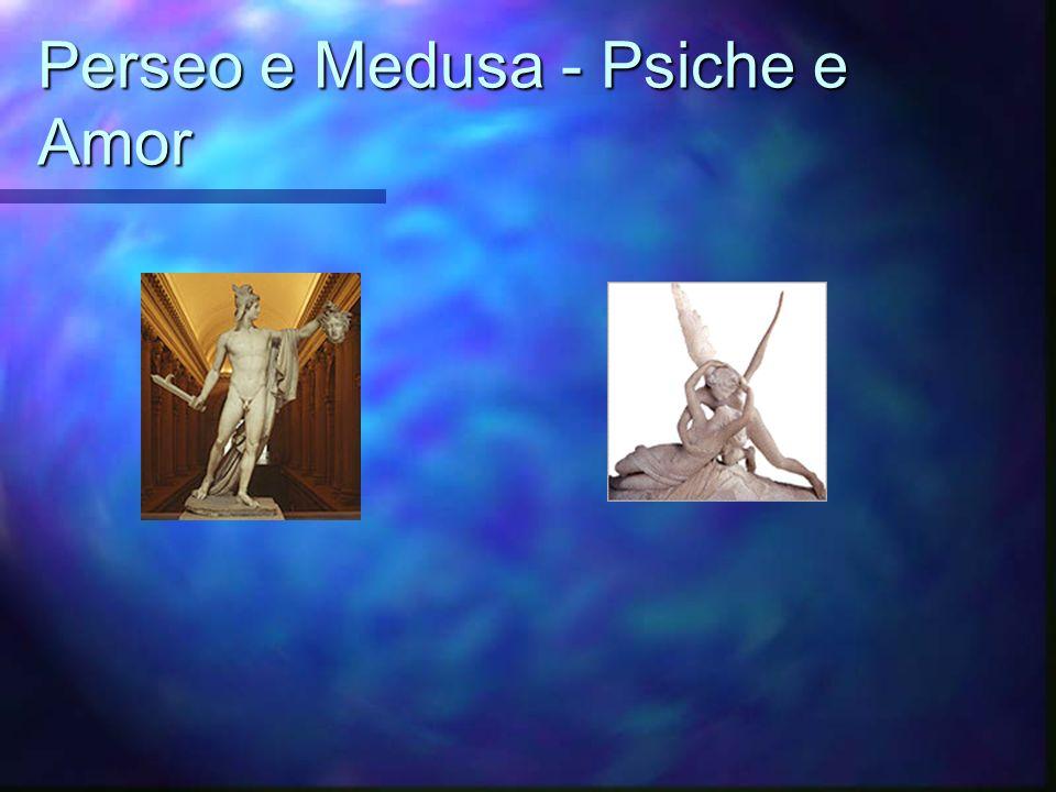 Perseo e Medusa - Psiche e Amor