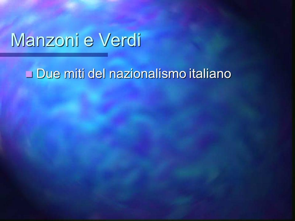 Manzoni e Verdi Due miti del nazionalismo italiano