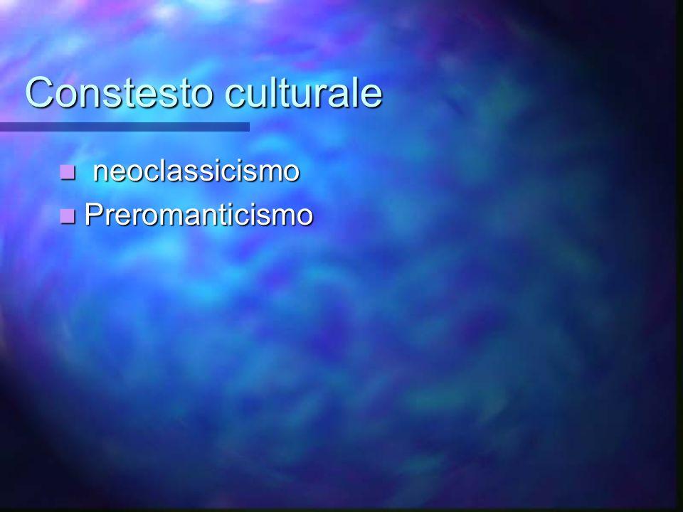 Constesto culturale neoclassicismo Preromanticismo
