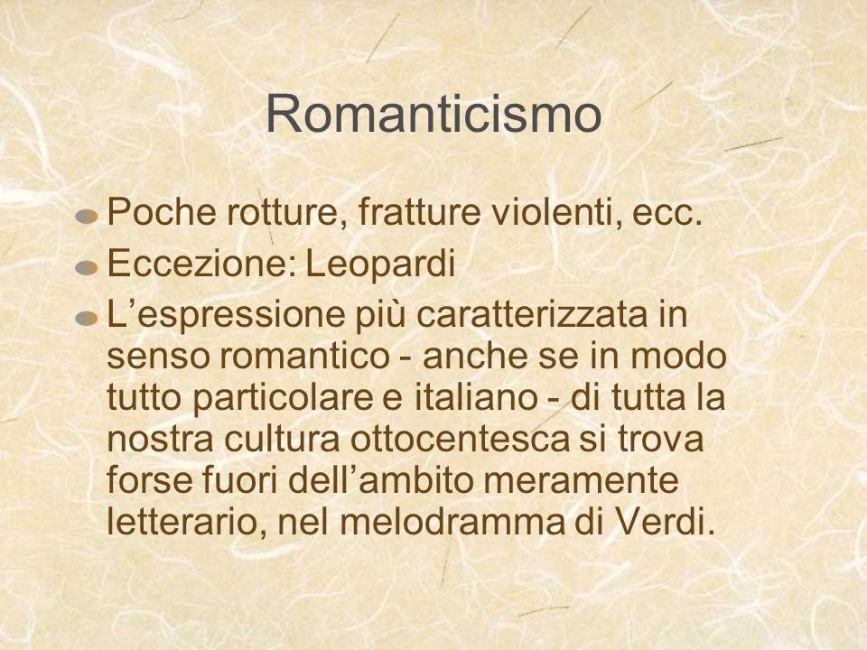 Romanticismo Poche rotture, fratture violenti, ecc.