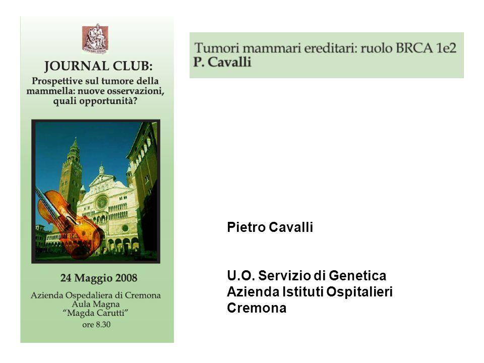 Pietro Cavalli U.O. Servizio di Genetica Azienda Istituti Ospitalieri Cremona