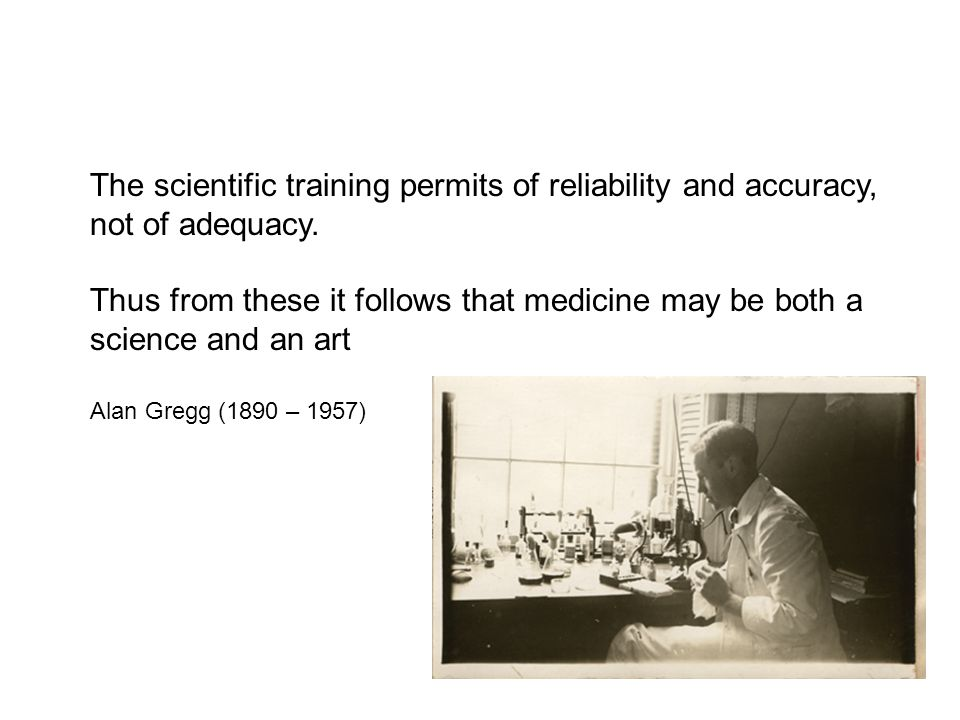 The scientific training permits of reliability and accuracy,