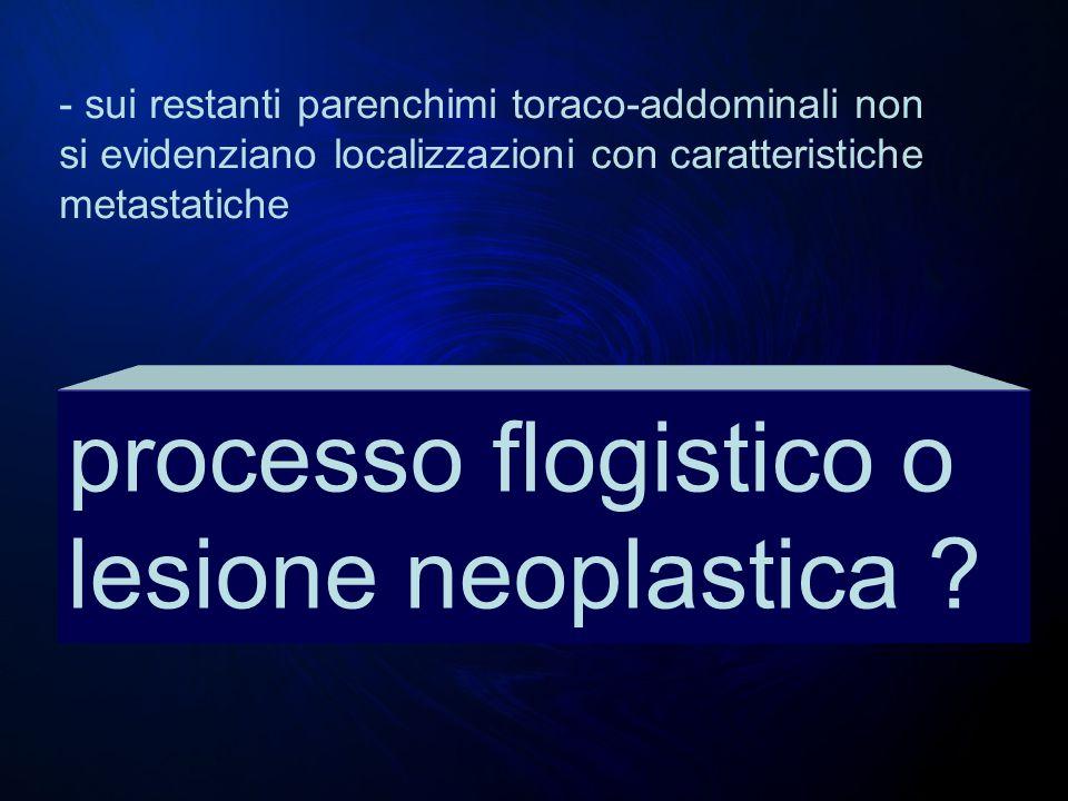 processo flogistico o lesione neoplastica