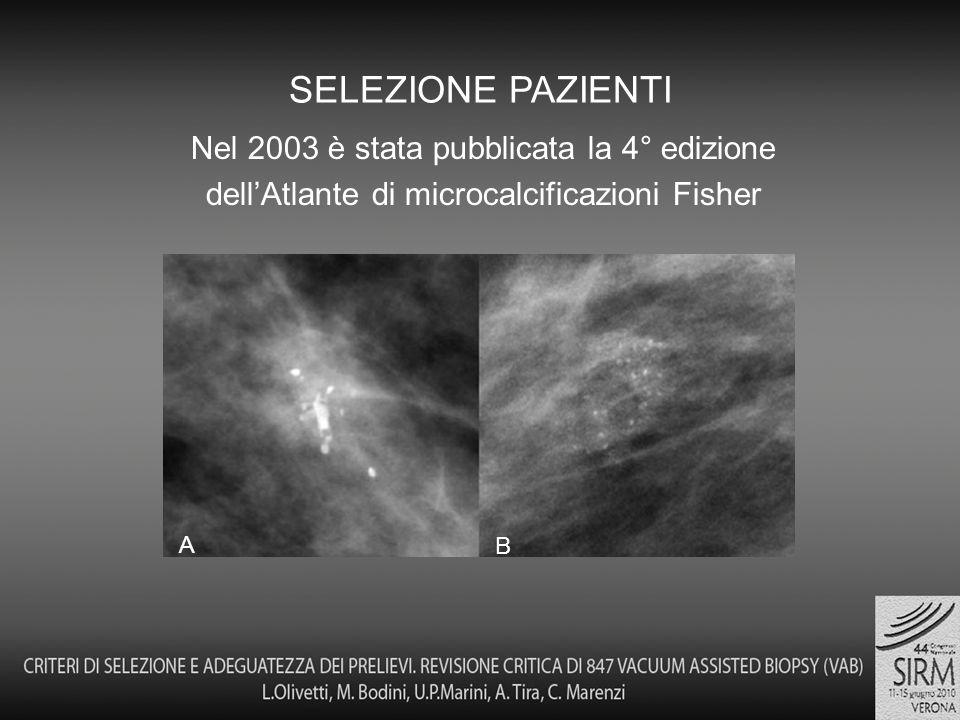 SELEZIONE PAZIENTI Nel 2003 è stata pubblicata la 4° edizione