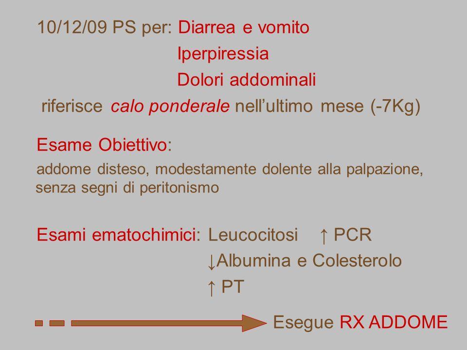 10/12/09 PS per: Diarrea e vomito Iperpiressia Dolori addominali
