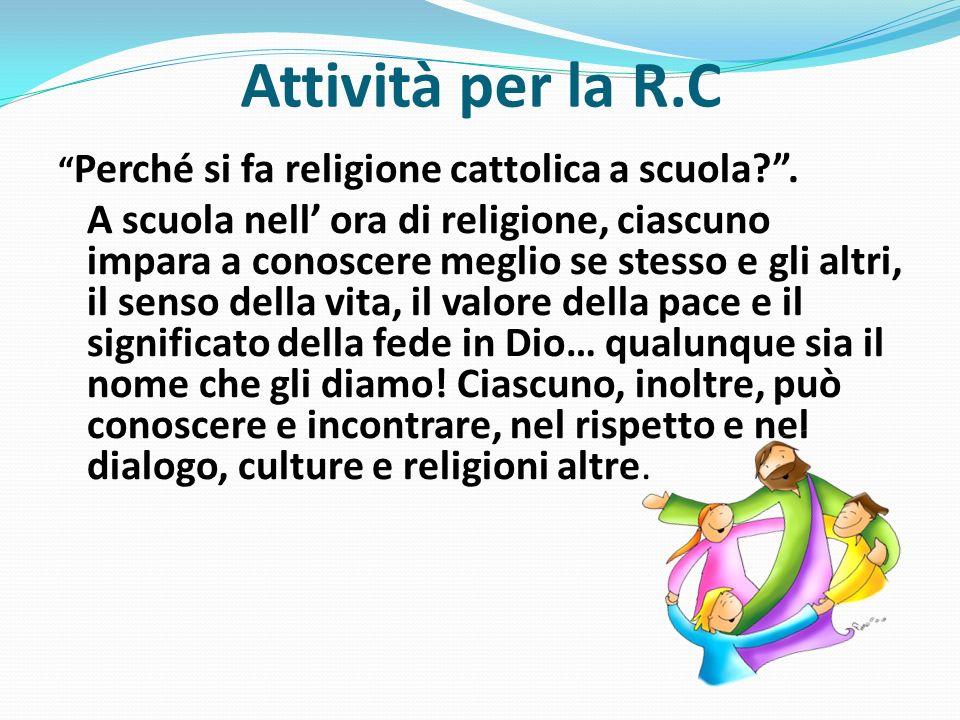 Attività per la R.C Perché si fa religione cattolica a scuola .
