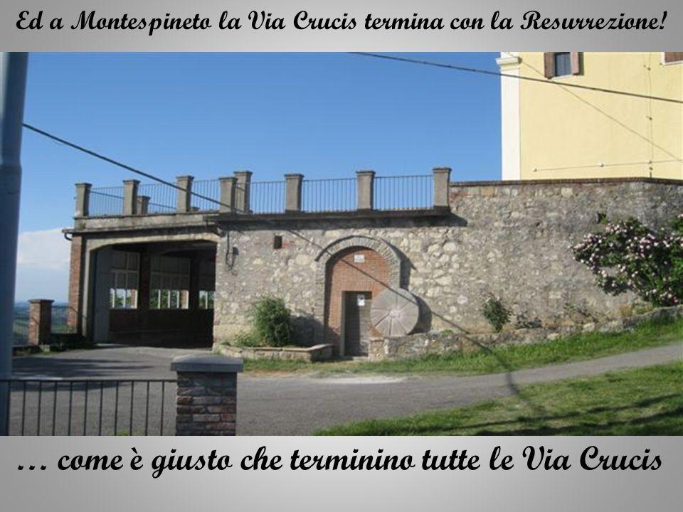 Ed a Montespineto la Via Crucis termina con la Resurrezione!