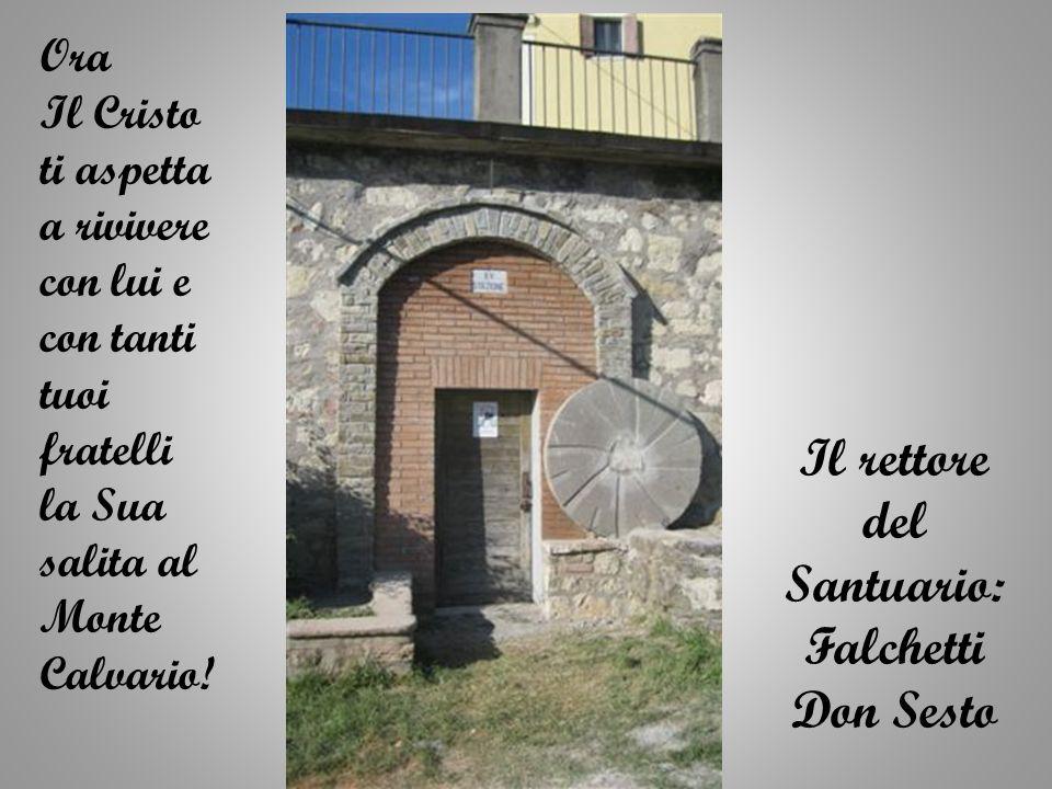 Il rettore del Santuario: Falchetti Don Sesto